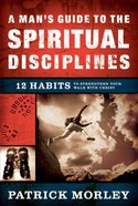 A Man's Guide to the Spiritual Disciplines eBook