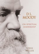 Dl Moody on Spiritual Leadership eBook