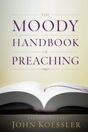 The Moody Handbook of Preaching eBook