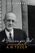 A Passion For God: The Spiritual Journey of a W Tozer eBook