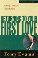 Returning to Your First Love (Understanding God Series) eBook