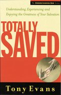 Totally Saved (Understanding God Series) eBook