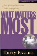What Matters Most (Understanding God Series) eBook