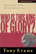 Who is This King of Glory? (Understanding God Series) eBook