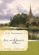 All of Grace (Moody Classic Series)