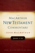 John 1-11 (Macarthur New Testament Commentary Series) eBook
