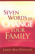 Seven Words to Change Your Family eBook