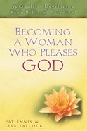 Becoming a Woman Who Pleases God eBook