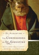 The Confessions of St Augustine (Moody Classic Series) eBook