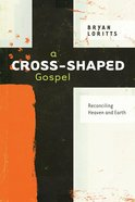 A Cross-Shaped Gospel eBook