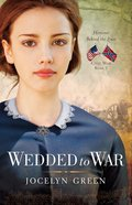 Wedded to War (Heroines Behind The Lines Series) eBook