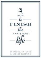 How to Finish the Christian Life eBook