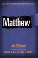 Matthew (John Walvoord Prophecy Commentaries Series)