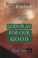 God's Plan For Our Good (Moody: Foundations Of The Faith Series) eBook