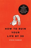 How to Ruin Your Life By 30 eBook