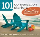 101 Conversation Starters For Families eBook