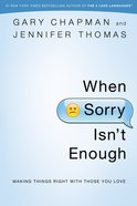 When Sorry Isn't Enough - Making Things Right With Those You Love eBook