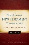 Luke 11-17 (Macarthur New Testament Commentary Series) eBook