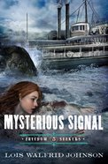 Mysterious Signal (#05 in Freedom Seekers Series)