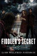 The Fiddler's Secret (#06 in Freedom Seekers Series)
