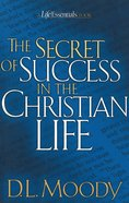 Life Essentials: The Secret of Success in the Christian Life eBook