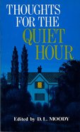 Thoughts For the Quiet Hour eBook
