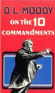 D.L. Moody on the Ten Commandments eBook