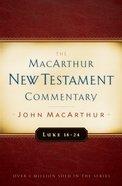 Luke 18-24 (Macarthur New Testament Commentary Series) eBook