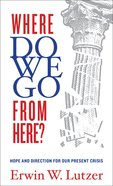 Where Do We Go From Here? eBook