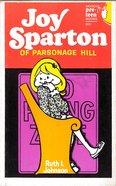 Joy Sparton of Parsonage Hill (Joy Sparton Series) eBook