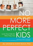 No More Perfect Kids eBook