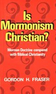 Is Mormonism Christian? eBook