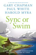Sync Or Swim: A Fable About Workplace Communication and Coming Together in a Crisis eBook