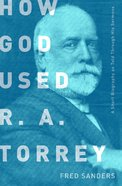 How God Used R.A. Torrey eBook