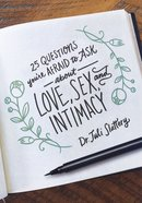 25 Questions You're Afraid to Ask About Love, Sex, and Intimacy eBook