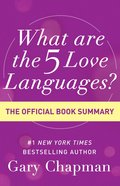 What Are the 5 Love Languages?: The Official Book Summary eBook