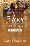 The 5 Love Languages of Teenagers: The Secret to Loving Teens Effectively eBook