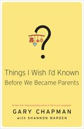 Things I Wish I'd Known Before We Became Parents eBook