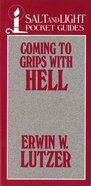 Coming to Grips With Hell (Salt And Light Pocket Guides Series) eBook