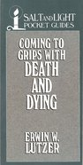 Coming to Grips With Death and Dying eBook