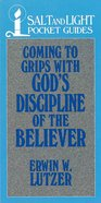 Coming to Grips With God's Discipline of the Believer eBook