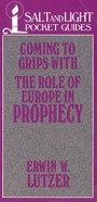 Coming to Grips With the Role of Europe in Prophecy eBook