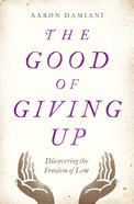 The Good of Giving Up eBook
