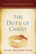 The Deity of Christ (Macarthur Study Series) eBook