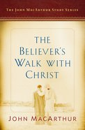 The Believer's Walk With Christ (Macarthur Study Series) eBook