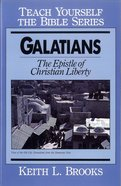 Galatians- Teach Yourself the Bible Series (Teach Yourself The Bible Series) eBook