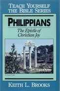 Philippians: The Epistle of Christian Joy (Teach Yourself The Bible Series) eBook