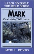 Mark: The Gospel of God's Servant (Teach Yourself The Bible Series) eBook