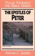 Epistles of Peter (Teach Yourself The Bible Series) eBook