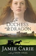 The Duchess and the Dragon eBook